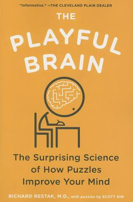 The Playful Brain By Restak, Richard, M.D./ Kim, Scott